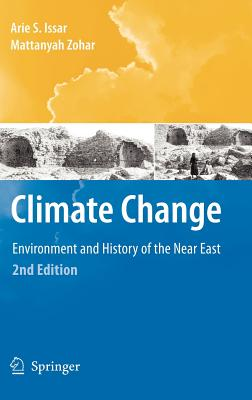 Climate Change: Environment and History of the Near East - Issar, Arie S, and Zohar, Mattanyah