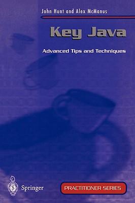 Key Java: Advanced Tips and Techniques - Hunt, John, and McManus, Alex