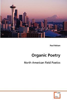 Organic Poetry - Nelson, Paul