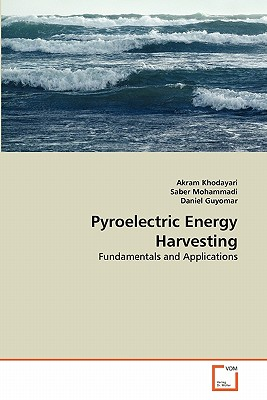 Pyroelectric Energy Harvesting - Khodayari, Akram, and Mohammadi, Saber, and Guyomar, Daniel