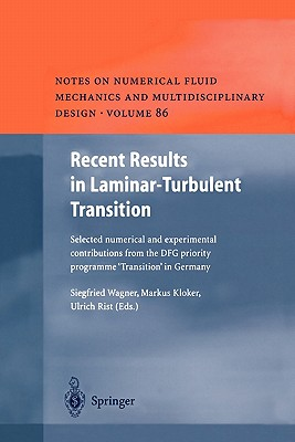 """Recent Results in Laminar-Turbulent Transition: Selected Numerical and Experimental Contributions from the DFG Priority Programme """"Transition"""" in Germany - Wagner, Siegfried (Editor), and Kloker, Markus (Editor), and Rist, Ulrich (Editor)"""
