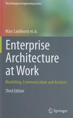 Enterprise Architecture at Work: Modelling, Communication and Analysis - Lankhorst, Marc