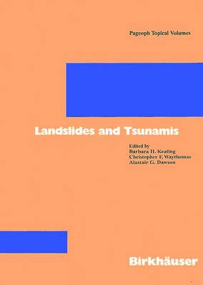 Landslides and Tsunamis - Keating, Barbara H (Editor), and Waythomas, Christopher F (Editor), and Dawson, Alastair G (Editor)