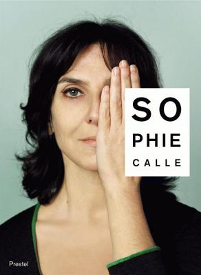 Sophie Calle Did You See Me? - Macel, Christine, and Bois, Yve-Alain, and Rolin, Olivier