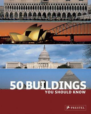 50 Buildings You Should Know - Kuhl, Isabel