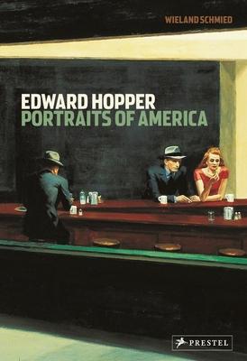 Edward Hopper: Portraits of America - Schmied, Wieland