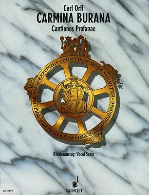 Carmina Burana: Cantiones Profanae - Orff, Carl (Composer), and Brauel, Henning (Contributions by)