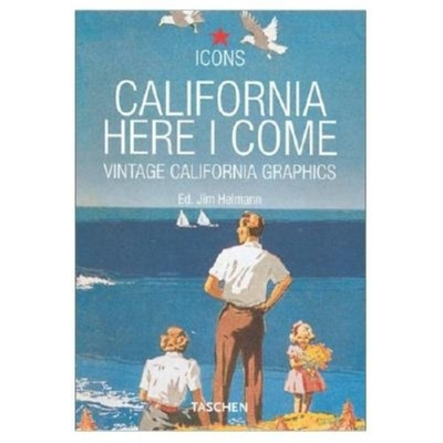 California, Here I Come - Heimann, Jim, and Heimann, Joe (Editor)
