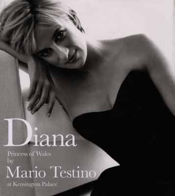 Diana: Princess of Wales - Kinmonth, Patrick (Editor), and Testino, Mario (Photographer)