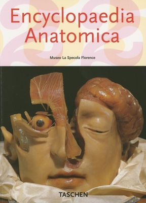 Encyclopedia Anatomica - Taschen Publishing (Creator)