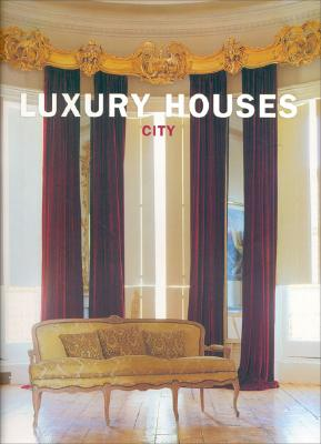 Luxury Houses: City - Benitez, Cristina Paredes (Editor)