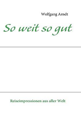 So Weit So Gut - Arndt, Wolfgang
