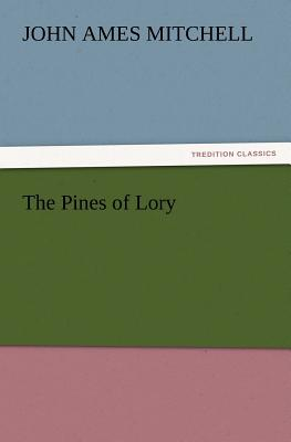 The Pines of Lory - Mitchell, John Ames
