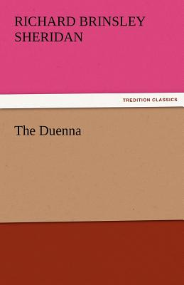 The Duenna - Sheridan, Richard Brinsley