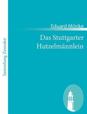 Das Stuttgarter Hutzelm Nnlein - M Rike, Eduard