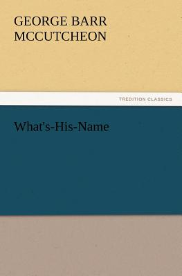 What's-His-Name - McCutcheon, George Barr