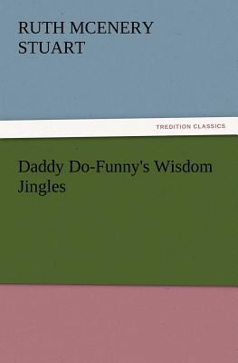 Daddy Do-Funny's Wisdom Jingles - Stuart, Ruth McEnery