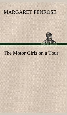 The Motor Girls on a Tour - Penrose, Margaret