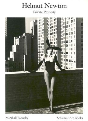 Helmut Newton: Private Property - Blonsky, Marshall, and Newton, Helmut