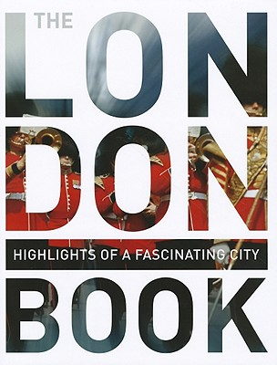 The London Book: Highlights of a Fascinating City - Monaco Books (Creator)