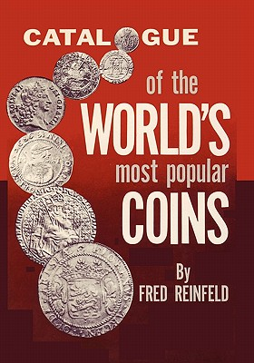 Catalogue of the World's Most Popular Coins - Reinfeld, Fred, and Sloan, Sam (Foreword by)