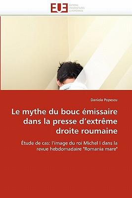 Le Mythe Du Bouc Emissaire Dans La Presse D'Extreme Droite Roumaine - Popescu, Daniela