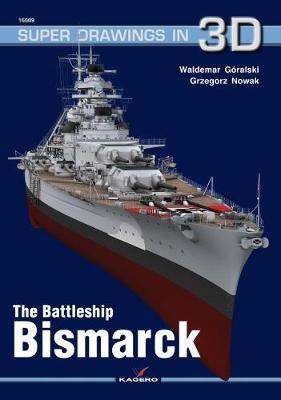 The Battleship Bismarck - Goralski, Waldemar