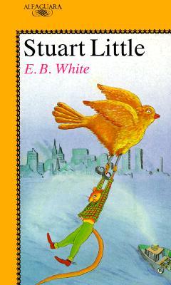 Harcourt School Publishers Vamos de Fiesta: LVLD Lib: Stuart Little Gr5 Stuart Little - White, E B, and Minarik, Else Holmelund, and Harcourt School Publishers (Prepared for publication by)
