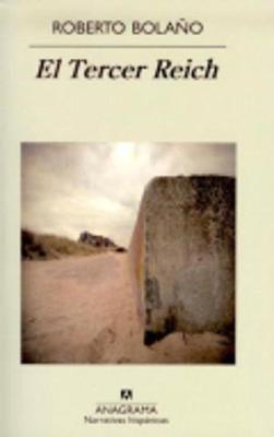 El Tercer Reich - Bolano, Roberto
