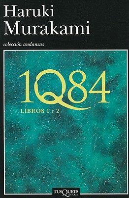 1q84 (Libros 1 y 2) - Murakami, Haruki, and Martinez, Gabriel Alvarez (Translated by)