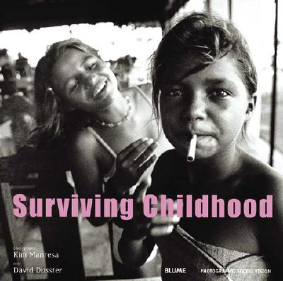 Surviving Childhood: Testimonies of Child Sexual Exploitation - Manresa, Kim (Photographer), and Dusster, David (Text by)