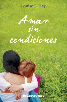 Amar Sin Condiciones - Hay, Louise L