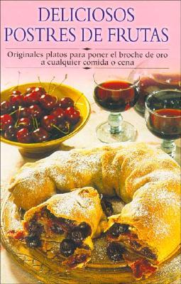 Deliciosos Postres de Frutas: Originales Platos Para Poner El Broche de Oro a Cualquier Comida O Cena - Edimat Libros, and Edimat
