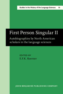 First Person Singular II: Autobiographies by North American Scholars in the Language Sciences - Koerner, E. F. K. (Editor)