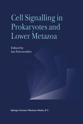 Cell Signalling in Prokaryotes and Lower Metazoa - Fairweather, Ian (Editor)
