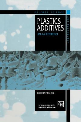 Plastics Additives: An A-Z Reference - Pritchard, Geoffrey