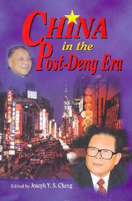China in the Post-Deng Era - Cheng, Joseph Y S, Professor (Editor)