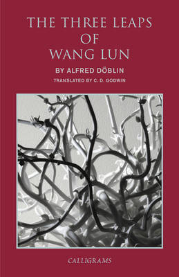 The Three Leaps of Wang Lun - Doblin, Alfred, and Godwin, C D (Translated by)