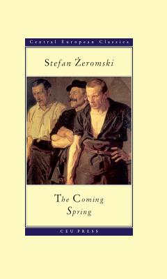 The Coming Spring - Zeromski, Stefan, and Johnston, Bill (Translated by)