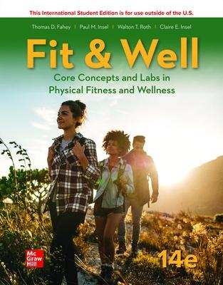 ISE Fit & Well: Core Concepts and Labs in Physical Fitness and Wellness - Fahey, Thomas, and Insel, Paul, and Roth, Walton