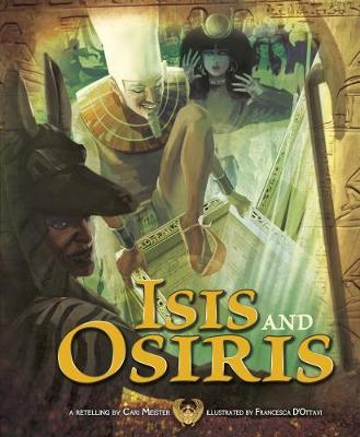 Isis and Osiris - Meister, Cari (Retold by), and Flaherty, Terry (Consultant editor)