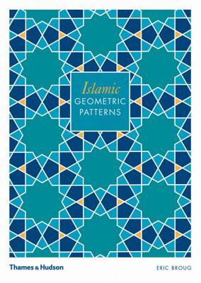 Islamic Geometric Patterns - Broug, Eric