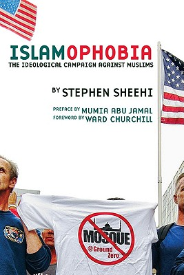 Islamophobia: The Ideological Campaign Against Muslims - Sheehi, Stephen