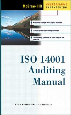 ISO 14001 Auditing Manual - Woodside, Gayle, and Aurrichio, Patrick