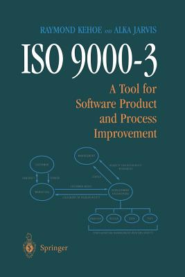 ISO 9000-3: A Tool for Software Product and Process Improvement - Kehoe, Raymond, and Jarvis, Alka