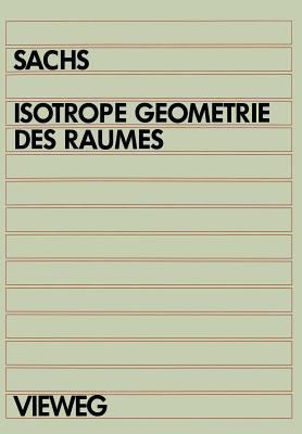Isotrope Geometrie Des Raumes - Sachs, Hans