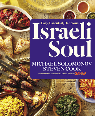 Israeli Soul: Easy, Essential, Delicious - Solomonov, Michael, and Cook, Steven