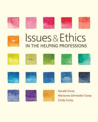 Issues and Ethics in the Helping Professions - Corey, Gerald