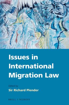 Issues in International Migration Law - Plender, Richard (Editor)