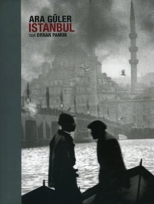 Istanbul - Pamuk, Orham, and Guler, Ara (Photographer)